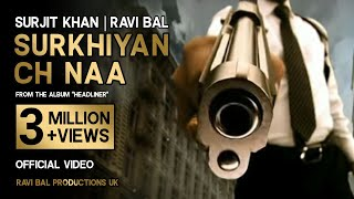 Surjit Khan | Ravi Bal | Surkhiyan Ch Naa | Music by Ravi Bal. | Official Full Video.