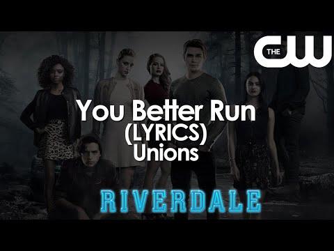 Download You Better Run - Unions Lyrics (Riverdale Soundtrack) | S05E09 | Riverdale Cast