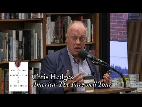 "Chris Hedges, ""America: The Farewell Tour"""