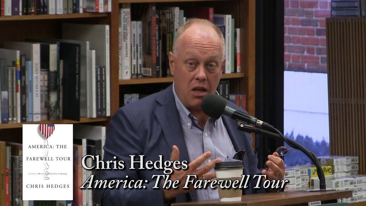 "Chris Hedges, ""America: The Farewell Tour"""