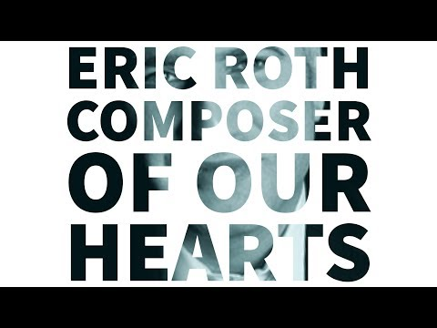 COMPOSER OF OUR HEARTS: ERIC ROTH