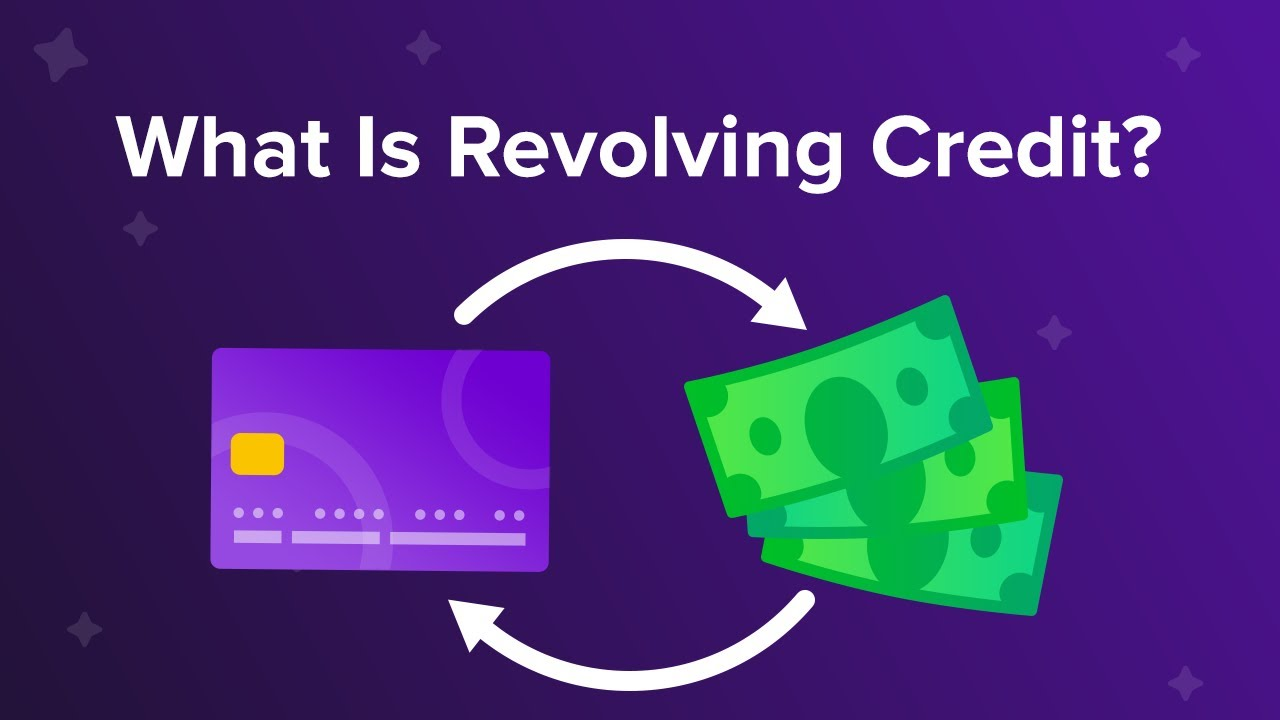 What Is Revolving Credit?