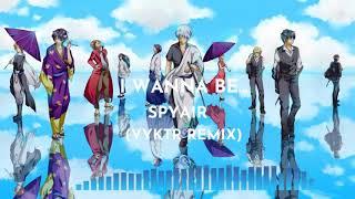 Gintama OP21 [I Wanna Be.. by SPYAIR] (Vyktr Remix)