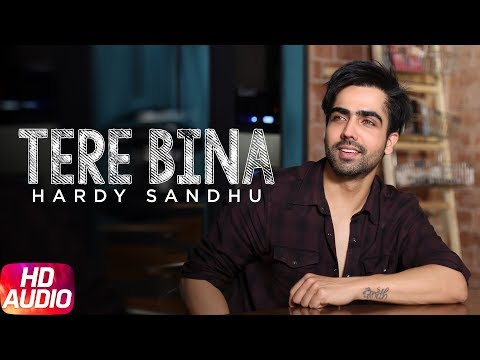 Tere Bina Full Audio Song  - Latest Punjabi Song 2017 -Harrdy Sandhu - Jaani - Kumaar