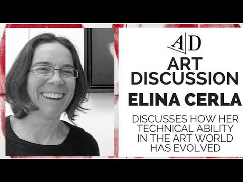 Elina Cerla Discusses Her Technical Ability: Art Discussion