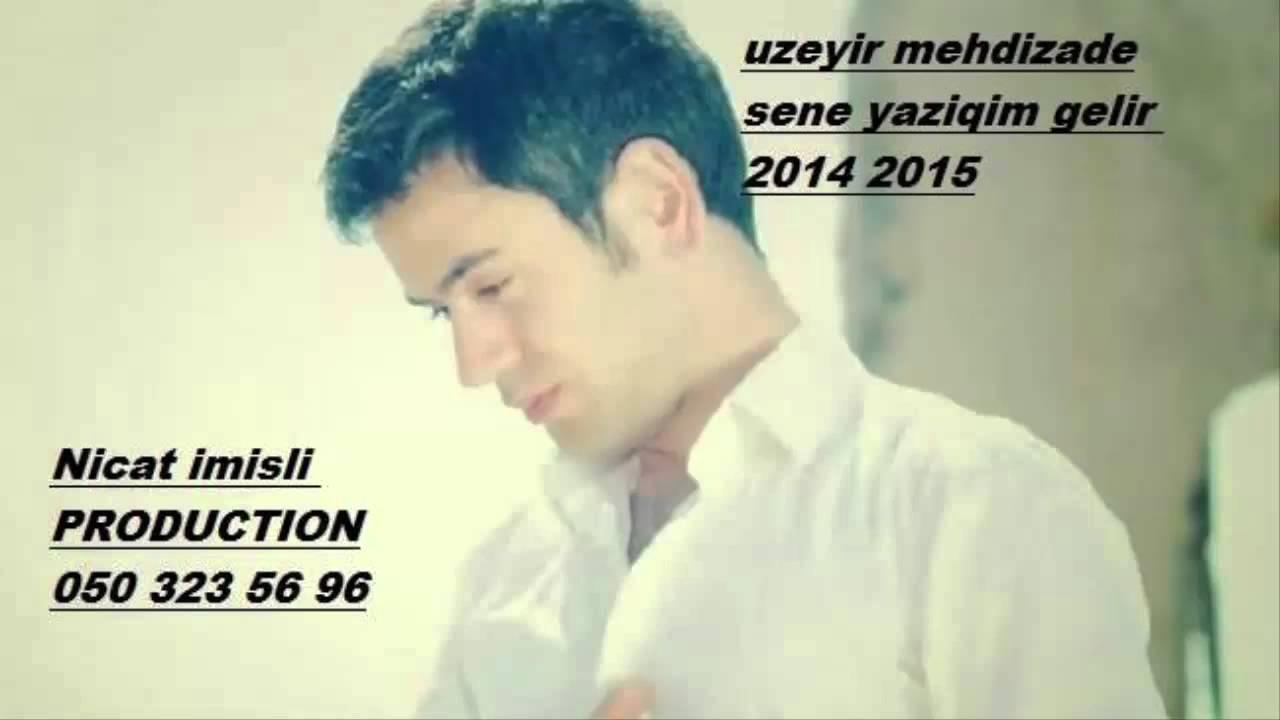 Uzeyir Mehdizade Sene Yazigim Gelir Yep Yeni 2014 2015 Youtube