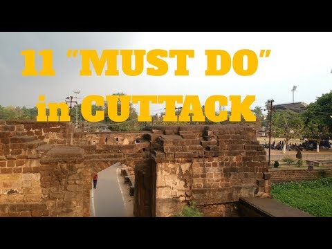"""""""MUST DO"""" Things in CUTTACK, Odisha"""