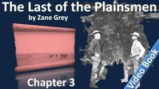 Chapter 03 - The Last of the Plainsmen by Zane Grey - The Last Herd