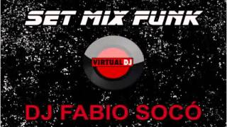 Set Mix Funk - DJ Fabio Socó