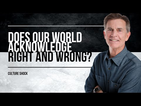 What Ever Happened to Right and Wrong? Chip Ingram - Culture