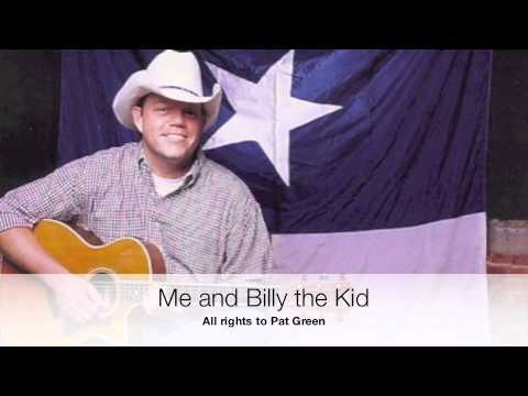Me and Billy the Kid-All rights to Pat Green