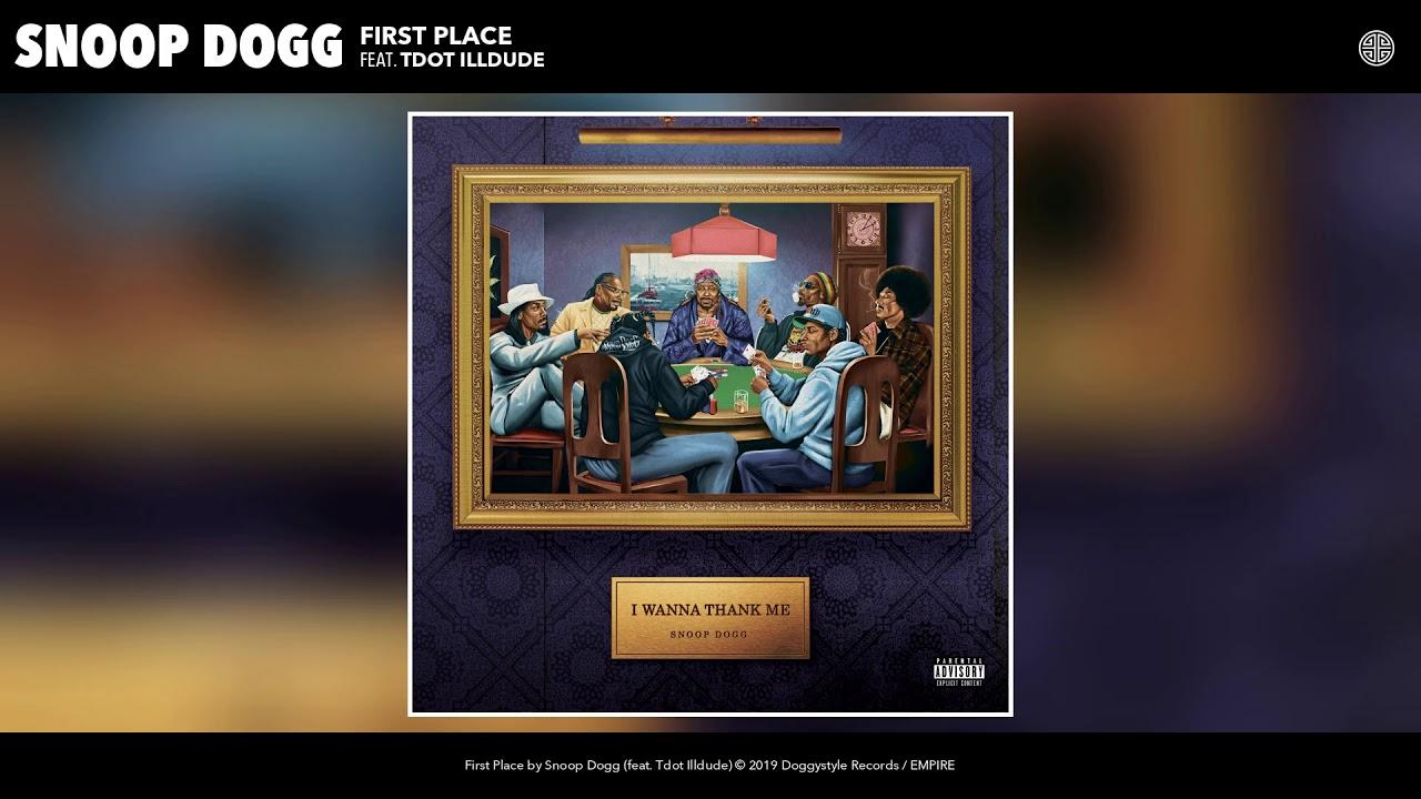 Snoop Dogg — First Place (feat. Tdot Illdude) (Audio)
