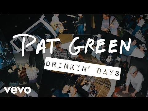 Pat Green - Drinkin' Days (Audio)