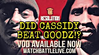 CASSIDY VS GOODZ DEBATE. YALL REALLY THINK THAT CASSIDY BEAT GOODZ? Let's talk! URL RESOLUTION!