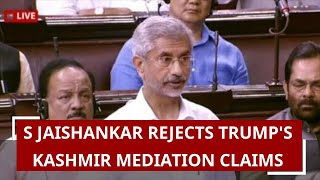 S Jaishankar rejects Trump's Kashmir mediation claims in Parliament