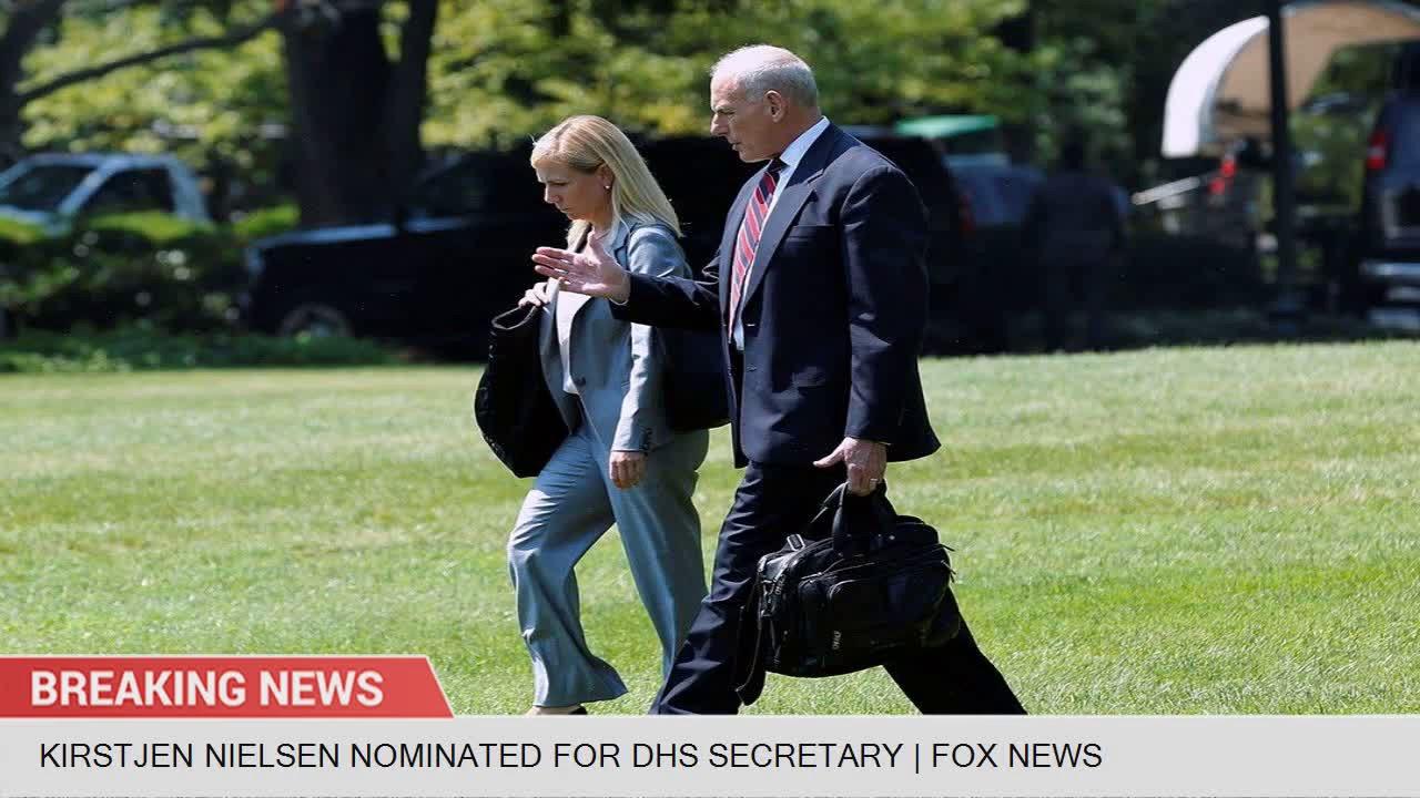 Trump calls Homeland Security nominee Kirstjen Nielsen 'ready to lead'
