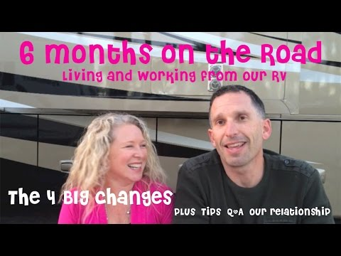 6 months full-time on the road in our RV: Our top 4 Big Changes, Tips, Q&A & relationship