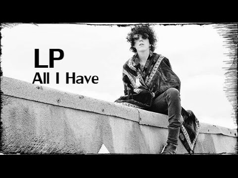 LP - All I Have [Lyric Video]