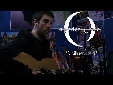 Disillusioned Acoustic A Perfect Circle
