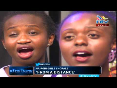 Nairobi girls chorale perform ' From a Distance' #theTrend