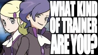What Kind of Pokémon Trainer Are You? - Episode 1