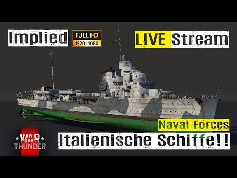 War Thunder LIVE Stream Naval Forces Italienische Schiffe im RB GAMEPLAY mit Implied
