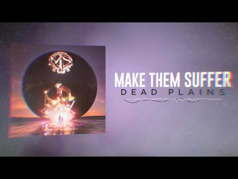 Make Them Suffer - Dead Plains
