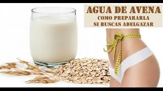 Agua de avena receta correcta (aclarando dudas) para adelgazar o ganar peso thumbnail