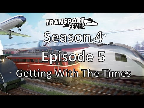 Transport Fever S04E05 - Getting With The Times