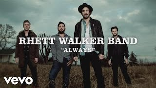 Repeat youtube video Rhett Walker Band - Always (Official Lyric Video)