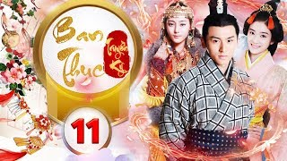Phim Hay 2018 | BAN THỤC TRUYỀN KỲ - Tập 11 | C-MORE CHANNEL