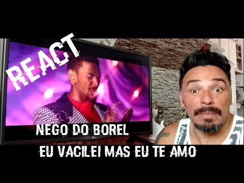 Nego do Borel- Eu vacilei mas eu te amo(REACTION)