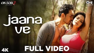 Jaana Ve Full Song  - Aksar 2 | Arijit Singh, Mithoon | Zareen Khan, Abhinav | Bollywood Song
