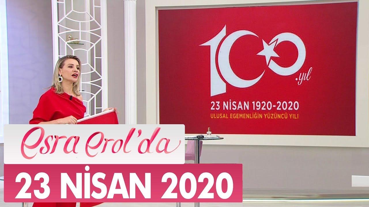 Esra Erol'da 23 Nisan 2020 - Tek Parça