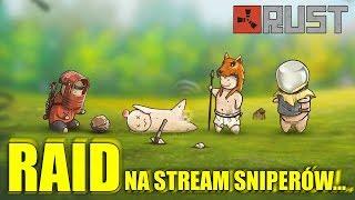 Rust - Online Raid na stream sniperów! /z Ekipą