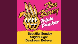 Beautiful Sunday / Sugar Sugar / Daydream Believer