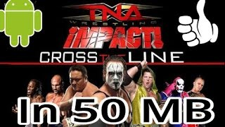 How to download tna impact cross the line in android in 50 MB