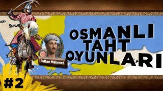 THE FIRST FALL OF THE OTTOMAN EMPIRE?! Ottoman Throne Games #2 || Sons Of Yildirim