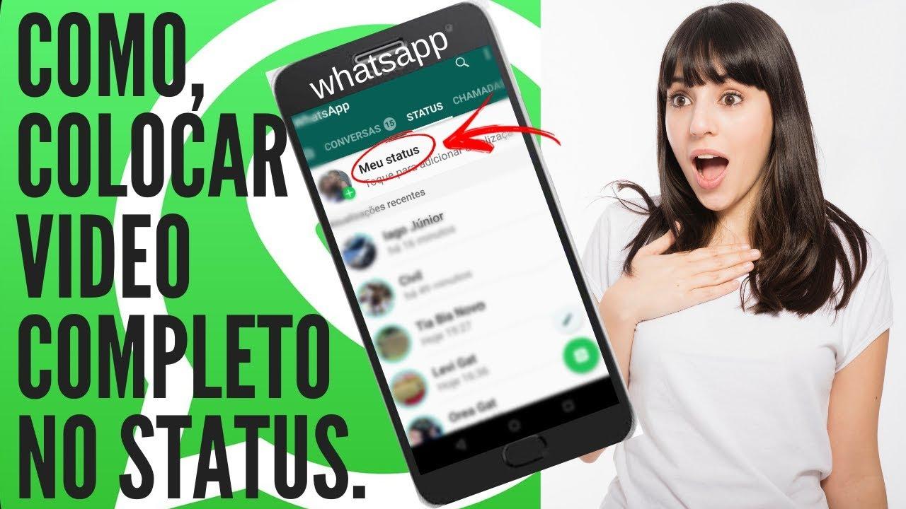 Como Colocar Vídeo Completo No Status Do Whatsapp
