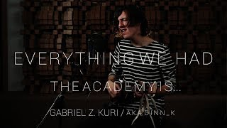 Download Everything We Had (Dinn_k Cover) - The Academy Is... MP3 song and Music Video