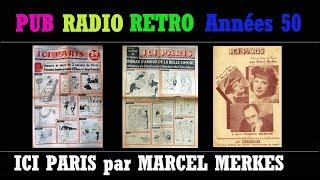 PUB RADIO RETRO ANNEES 50 ICI PARIS par MARCEL MERKES