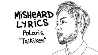Misheard Lyrics – Polaris