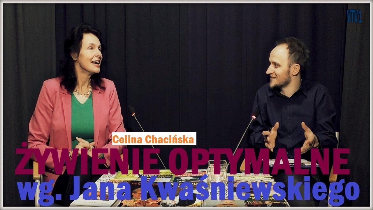Zywienie Optymalne Jana Kwasniewskiego Cz 1 Celina Chacinska 13 02 2017 R