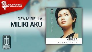 Download Dea Mirella - Miliki Aku (Official Karaoke Video)