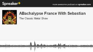 ABachalypse France With Sebastian (made with Spreaker)