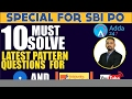 SBI PO PREPARATION TIPS - 10 MUST SOLVE LATEST PATTERN QUESTIONS FOR SBI PO & SYNDICATE BANK