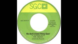 Watch Neil Sedaka We Had A Good Thing Goin video