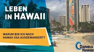 Leben in Hawaii - Warum bin ich nach Hawaii USA ausgewandert? Hawaii Auswanderer packt aus ;)