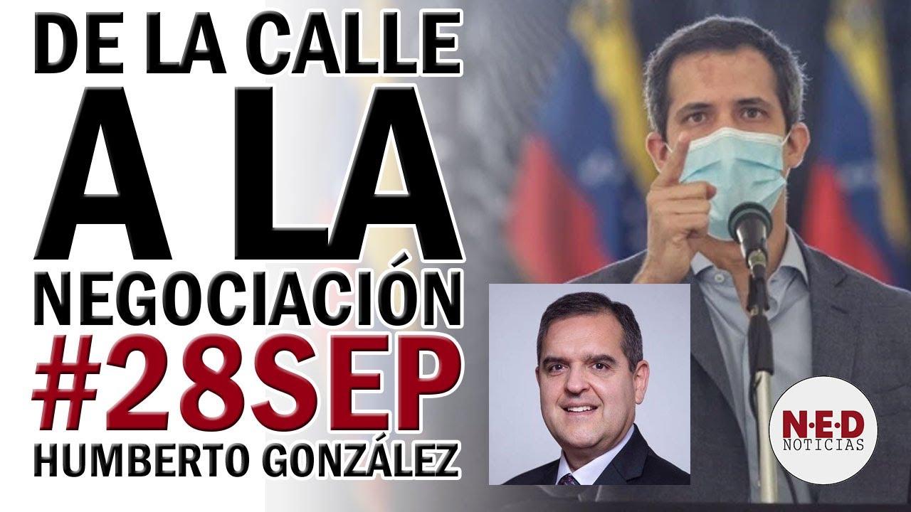 DE LA CALLE A NUEVAS NEGOCIACIONES #28SEP ADVIERTE Humberto González
