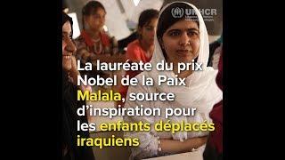 Lauréate du prix Nobel de la Paix Malala, source d'inspiration pour les enfants déplacés iraquiens